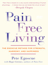 Pain Free Living (eBook): The Egoscue Method for Strength, Harmony, and Happiness