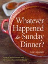 Whatever Happened to Sunday Dinner? (eBook): A year of Italian menus with 250 recipes that celebrate family