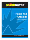 Troilus and Cressida (SparkNotes Literature Guide) (eBook)