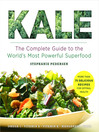 Kale (eBook): The Complete Guide to the World's Most Powerful Superfood
