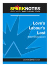 Love's Labours Lost (SparkNotes Literature Guide) (eBook)