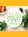 Clean Start (eBook): Inspiring You to Eat Clean and Live Well with 100 New Clean Food Recipes