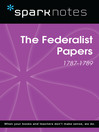 The Federalist Papers (1787-1789) (SparkNotes History Note) (eBook)