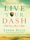 Live Your Dash (eBook): Make Every Moment Matter