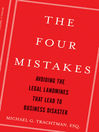 The Four Mistakes (eBook): Avoiding the Legal Landmines that Lead to Business Disaster