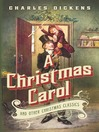 A Christmas Carol and Other Christmas Classics (eBook)