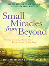 Small Miracles from Beyond (eBook): Dreams, Visions and Signs that Link Us to the Other Side
