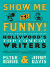 Show Me the Funny! (eBook): At the Writers' Table with Hollywood's Top Comedy Writers