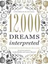 12,000 Dreams Interpreted A New Edition for the 21st Century Revised by Linda Shields eBook