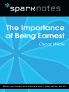 The Importance of Being Earnest (SparkNotes Literature Guide) (eBook)