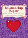 Relationship Repair (eBook): Quizzes, Exercises, Advice & Affirmations to Mend Any Matter of the Heart