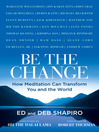 Be the Change (eBook): How Meditation Can Transform You and the World