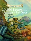 20,000 Leagues Under the Sea (eBook): Retold from the Jules Verne original