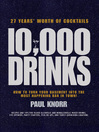 10,000 Drinks (eBook): How to Turn Your Basement Into the Most Happening Bar in Town!