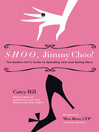 Shoo, Jimmy Choo! (eBook): The Modern Girl's Guide to Spending Less and Saving More