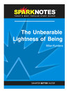 The Unbearable Lightness of Being (SparkNotes Literature Guide) (eBook)