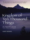 Kingdom of Ten Thousand Things (eBook): An Impossible Journey from Kabul to Chiapas