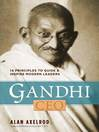 Gandhi, CEO (eBook): 14 Principles to Guide & Inspire Modern Leaders