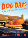Dog Days (eBook): A Year in the Oscar Mayer Wienermobile