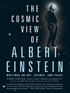 The Cosmic View of Albert Einstein (eBook): Writings on Art, Science, and Peace