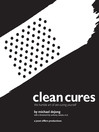 Clean Cures (eBook): The Humble Art of Zen-Curing Yourself
