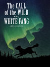 The Call of the Wild and White Fang (eBook)
