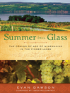 Summer in a Glass (eBook): The Coming of Age of Winemaking in the Finger Lakes