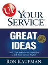 UP! Your Service Great Ideas (eBook): Tools, Tips and Proven Techniques to Lift Your Service Higher