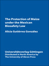 Protection of Maize Under the Mexican Biosafety Lay (eBook)