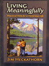 Living Meaningfully (eBook): Practical Help for a Victorious Life