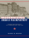 Modernizing the American War Department (eBook): Change and Continuity in a Turbulent Era, 1885-1920