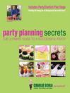 Party Planning Secrets (eBook): The Ultimate Guide to a Successful Party
