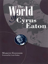 The World of Cyrus Eaton (eBook)