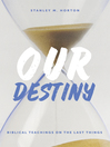 Our Destiny (eBook): Biblical Teachings on the Last Things