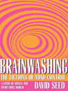 Brainwashing (eBook): The Fictions of Mind Control