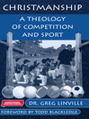 Christmanship (eBook): A Theology of Competition and Sport