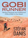 Gobi Runner (eBook): Taking a Personal and Professional Challenge to the Desert