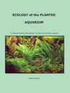 Ecology of the Planted Aquarium (eBook): A Practical Manual and Scientific Treatis