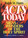 Acts Today (eBook): Signs & Wonders of the Holy Spirit