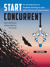Start Concurrent (eBook): An Introduction to Problem Solving in Java with a Focus on Concurrency, 2014