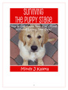 Surviving the Puppy Stage (eBook): How To Get Inside Your Dog's Mind Without Losing Your Own!