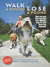 Walk a Hound, Lose a Pound (eBook): How You and Your Dog Can Lose Weight, Stay Fit, and Have Fun Together