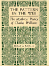 The Pattern in the Web (eBook): The Mythical Poetry of Charles Williams