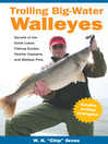 Trolling Big-Water Walleyes (eBook): Secrets of the Great Lakes Fishing Guides, Charter Captains, and Walleye Pros
