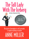 The Tall Lady with the Iceberg (eBook): The Power of Metaphor to Sell, Persuade, & Explain Anything to Anyone