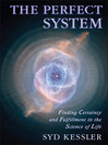 The Perfect System (eBook): Finding Certainty and Fulfillment in the Science of Life