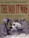 The Way It Was (eBook): Sex, Surgery, Treasure, and Travel, 1907 to 1987