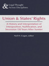 Union and States' Rights (eBook): 150 Years After Sumter, A Legal History of Interposition, Nullification, and Secession