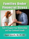 Families Under Financial Stress (eBook): Tools to Support Your Relationships and Your Continual Growth