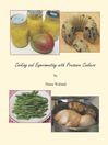 Cooking and Experimenting with Pressure Cookers (eBook)